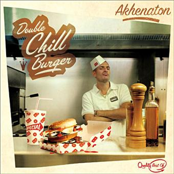 Akhenaton - Double Chill Burger