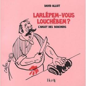 Couverture du livre de David Alliot : Larlépem-vous louchébem ? (Parlez-vous louchébem ?)